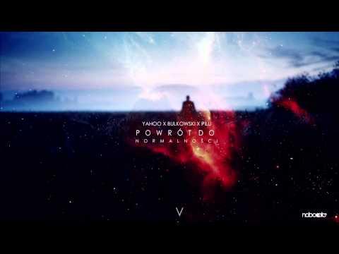 Yahoo - Powrót do normalności (ft. Bułkowski, Pilu)