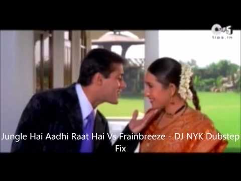 Jungle Hai Aadhi Raat Hai Vs Frainbreeze - DJ NYK Dubstep Fix...
