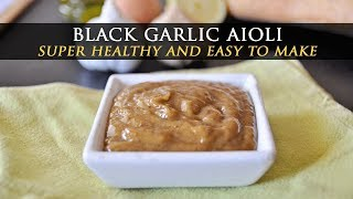 How to Make Black Garlic Aioli - Black Garlic Mayo Recipe