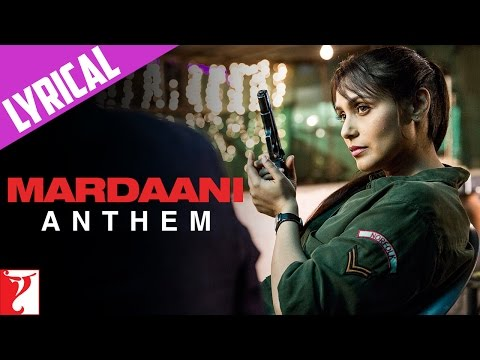 Mardaani Anthem with Lyrics - Rani Mukerji
