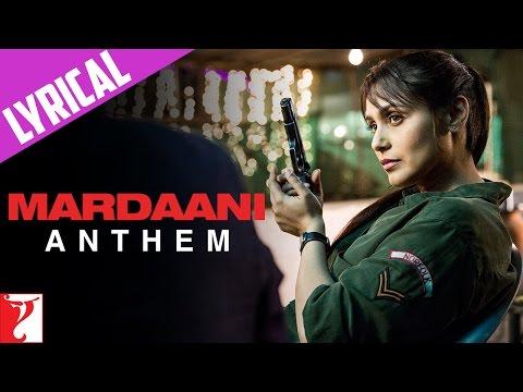 Lyrical: Mardaani Anthem with Lyrics | Mardaani | Rani Mukerji | Kausar Munir