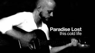 Watch Paradise Lost This Cold Life video