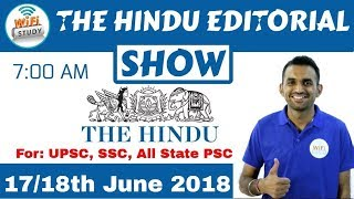 7:00 AM - THE HINDU EDITORIAL SHOW 17/18th June, 2018 | UPSC, SSC, Banking, IBPS, SBI Clerk