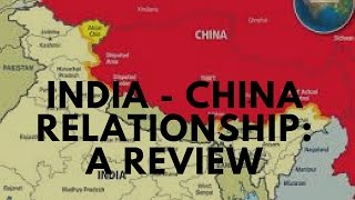 Indo - China Relations - A Review