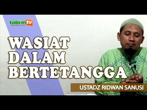 Wasiat Bertetangga -  Ustadz Ridwan Sanusi