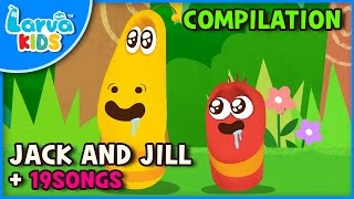 JACK AND JILL and other songs | 40 min | LARVA KIDS | Nursery Rhyme for baby, toddler and kids