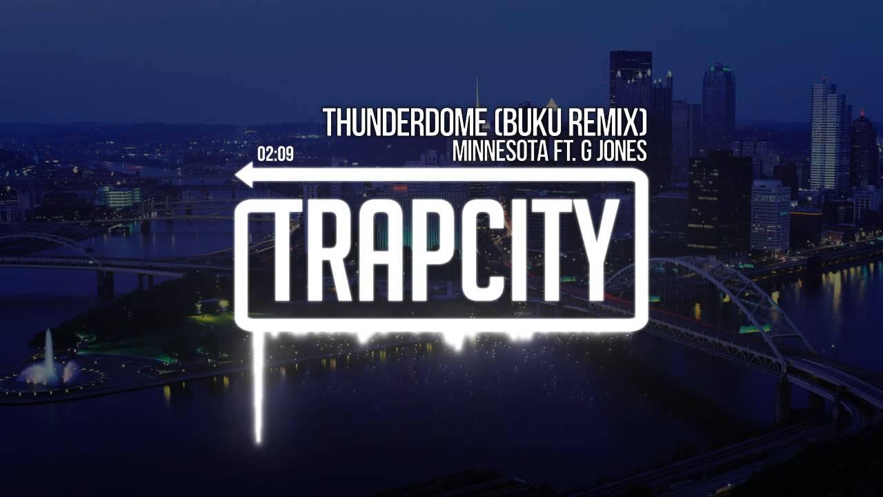 Minnesota ft. G Jones - Thunderdome (Buku Remix)