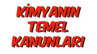 KİMYANIN TEMEL KANUNLARI | 9.SINIF
