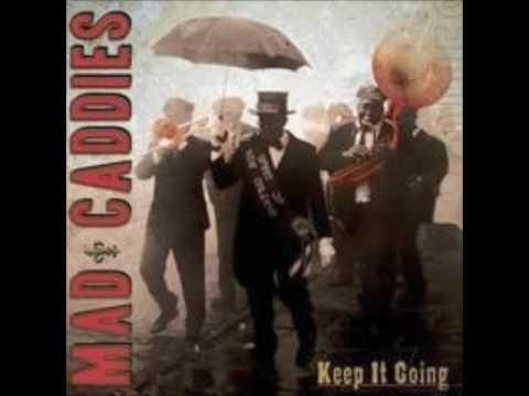 Mad Caddies - Dont Go