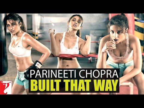 Parineeti Chopra - Built That Way
