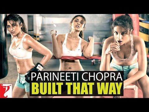 Parineeti Chopra - Built That Way