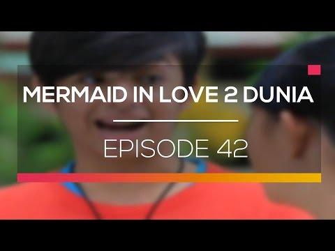 download lagu Mermaid In Love 2 Dunia - Episode 42 gratis