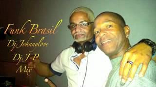 Mix Dj J P Dj Johnnylove Funk Brasil