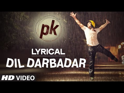 LYRICAL: Dil Darbadar Full song with LYRICS | PK | Ankit Tiwari...