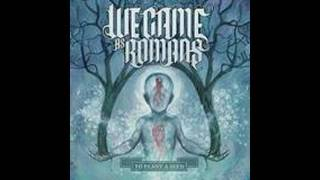 Watch We Came As Romans I Will Not Reap Destruction video