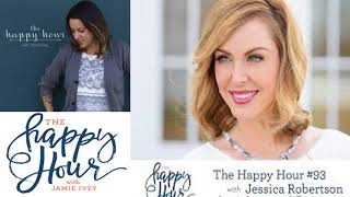 The Happy Hour - Jamie Ivey- Chiristianity- Happy Hour #93: Jessica Robertson Poster
