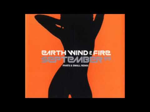 Earth Wind and Fire - September (Phats and Small Remix)