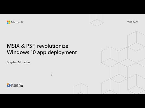 Ignite 2018 - MSIX and PSF, the revolution for Windows 10 app deployment