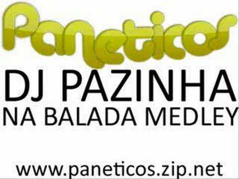 DJ Pazinha - Na Balada Medley