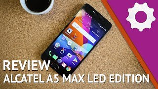 ALCATEL A5 MAX LED EDITION - Review/Análise