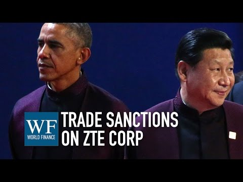 What the ZTE Iran case tells us about China's approach to trade | World Finance
