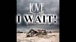 Watch Love  Death I W8 4 U video
