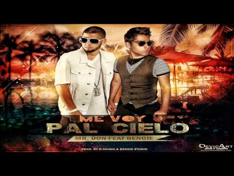 Mr Don Ft Bengie - Me Voy Pal Cielo - Reggaeton Cristiano - 2014