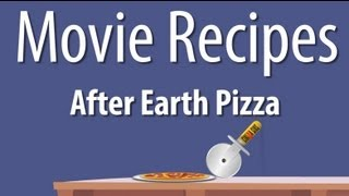 After Earth Pizza - Movie Recipes