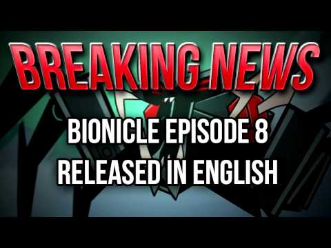 BREAKING NEWS: BIONICLE Episode 8 Released in English