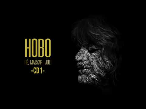 Hobo - Hé, Magyar Joe (Teljes album - első rész) - 2019.