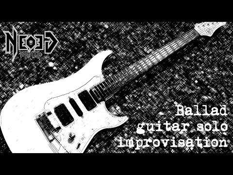 Ballad guitar solo improvisation - Neogeofanatic