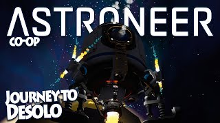 Journey to the Moon Desolo - Astroneer 1.0 Co-op - Ep 6 [Multiplayer]