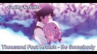 Guilty Crown AMV - Inori x Shu - Be Somebody [HD]
