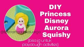 PlayDough Activities - DIY Princess Disney Aurora Squishy - Cara Buat Puteri Disney dr Plastisin
