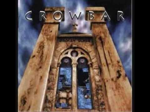 Crowbar - You Know (I