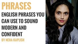 English Phrases You Can Use To Sound Modern And Confident By Neha Kaplish
