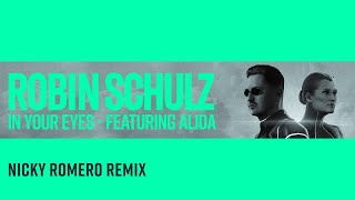 ROBIN SCHULZ FEAT. ALIDA - IN YOUR EYES [NICKY ROMERO REMIX] (OFFICIAL AUDIO)
