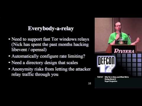 DEFCON 17: Why Tor is Slow, and What We're Doing About It