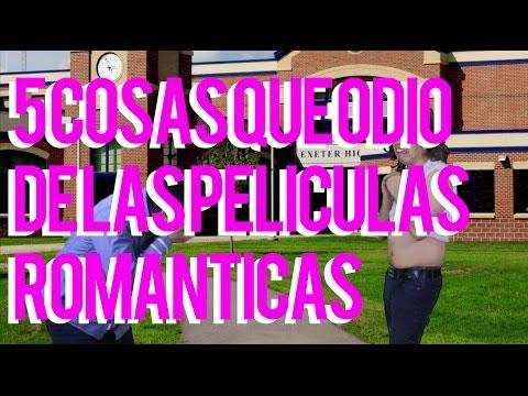 5 COSAS QUE ODIO DE LAS PELICULAS ROMANTICAS