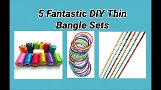 5 DIY Trendy Thin Bangle sets making at home
