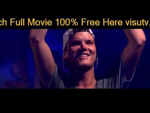 A Tribute to Avicii hd MOVIE