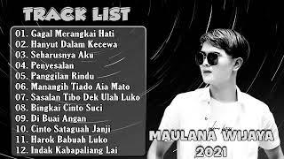 Gagal Merangkai Hati Full Album Maulana Wijaya Terbaru 2021 ...