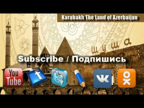 Nagorno Karabakh - Land of Azerbaijan. Нагорный Карабах - Это Азербайджан. Карабах - Karabakh.