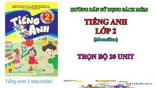 Tiếng Anh lớp 2 (Macmillan) ||Trọn bộ sách mềm 20 unit