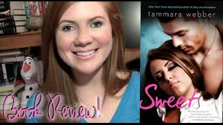 Book Review | Sweet by Tammara Webber (No Spoilers)