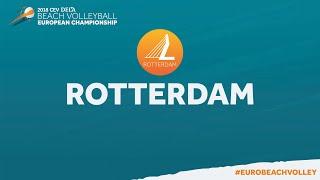 EK Beach Volleybal 2018 - Friday - Rotterdam