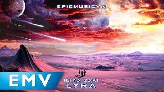 Epic Fantasy | Iliya Zaki - Lyra (LYRA) - Epic Music VN