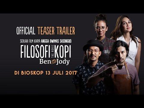 OFFICIAL TEASER FILOSOFI KOPI: BEN&JODY (JULI 2017) Chicco Jerikho, Rio Dewanto, Luna Maya, Nadine A