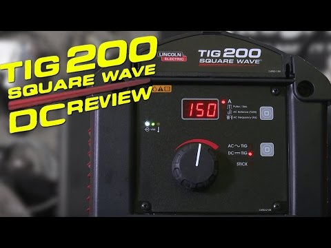 Lincoln Electric Squarewave TIG 200 Unboxing and Review: Part 2 - DC Welding   TIG Time