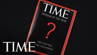 Who Should Be TIME's 2016 Person Of The Year? | POY 2016 | TIME